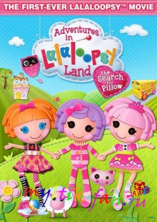 Adventures in Lalaloopsy Land: Search for Pillow (2012) DVDRip